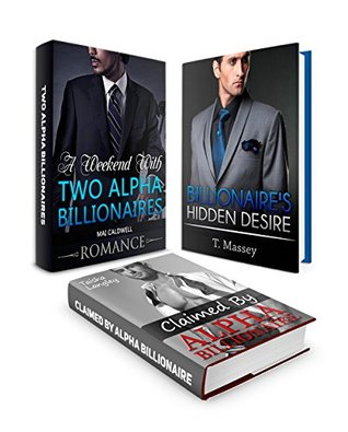 BILLIONAIRE ROMANCE BOX SET: Billionaire's Hidden Desire: A Weekend With Two Alpha Billionaires