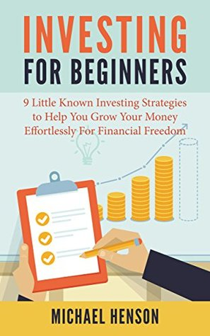 Investing: Investing For Beginners - 9 Little Known Investing Strategies To Help You Grow Your Money Effortlessly For Financial Freedom (ePUB)