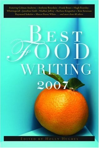 Best Food Writing 2007 by Holly Hughes