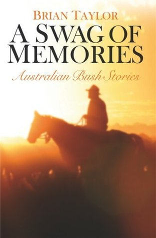 A Swag of Memories: Australian bush stories
