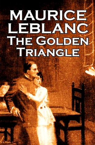 The Golden Triangle (Arsène Lupin, #8)