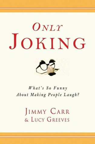 Only Joking by Jimmy Carr