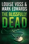 The Blissfully Dead by Louise Voss