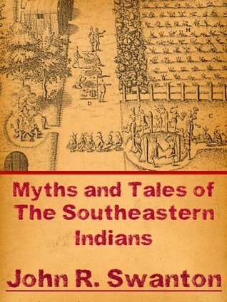 Myths and Tales of the Southeastern Indians