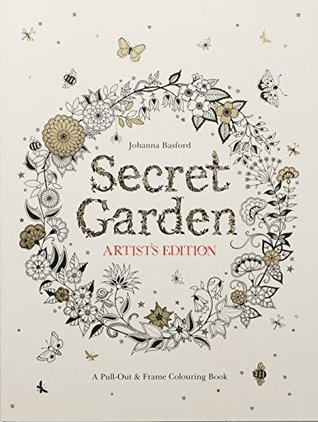 Secret Garden Artists Edition A Pull Out And Frame Colouring Book