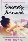 Sincerely, Arizona by Whitney G.