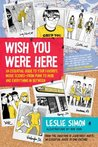 Wish You Were Here: An Essential Guide to Your Favorite Music Scenes—from Punk to Indie and Everything in Between