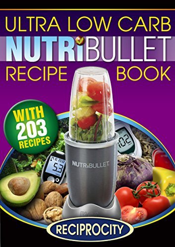 The Diabetic NutriBullet Recipe Book: 203 NutriBullet Diabetes Busting Ultra Low Carb Delicious and Optimally Nutritious Blast and Smoothie Recipes (NutriBullet Recipes Book 3)