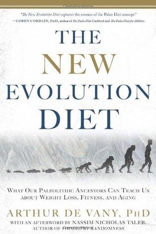 The New Evolution Diet by Arthur De Vany