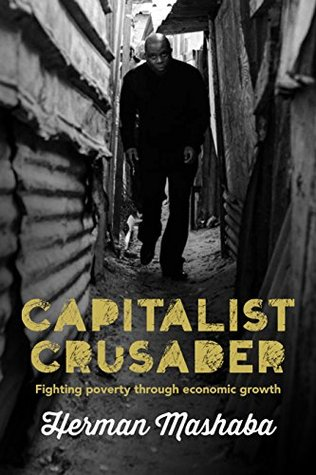 Capitalist Crusader : Fighting poverty through economic growth