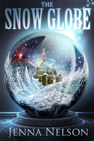 The Snow Globe (Winterhaven Chronicles, #1)