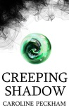 Creeping Shadow by Caroline Peckham
