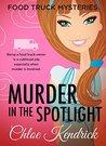Murder in the Spotlight by Chloe Kendrick