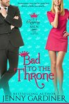 Bad to the Throne by Jenny Gardiner