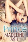 Her Secret Prince by Madeline Ash