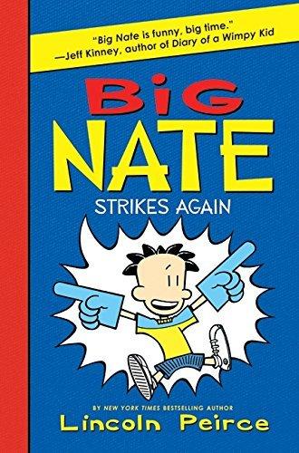 Big Nate Strikes Again (Big Nate Novels, #2)