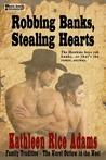 Robbing Banks, Stealing Hearts