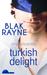 Turkish Delight by Blak Rayne