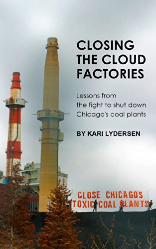 Closing the Cloud Factories: Lessons from the fight to shut down Chicago's coal plants