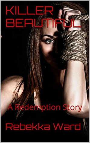 killer beautiful: A Redemption Story