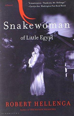 Snakewoman of Little Egypt by Robert Hellenga
