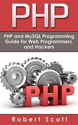 PHP: MySQL & PHP Programming Guide - Web Development, Database & Hacking