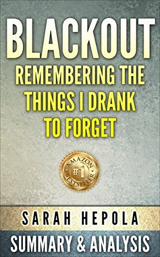 Blackout: Remembering The Things I Drank to Forget by Sarah Hepola | Summary & Analysis