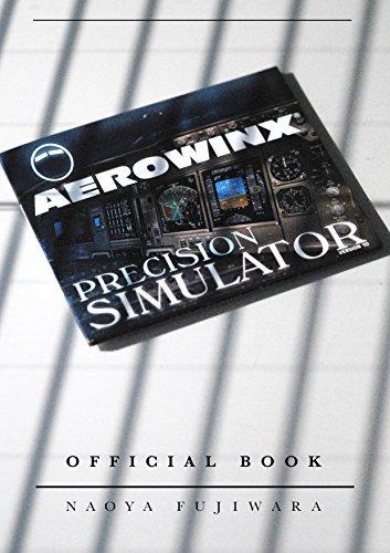 AEROWINX PSX OFFICIAL BOOK FLIGHT MANUAL VOLUME ONE: HOW TO FLIGHT PSX B747-400 SIMULATOR PSX FLIGHT MANUAL