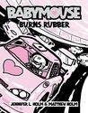 Babymouse Burns Rubber by Jennifer L. Holm