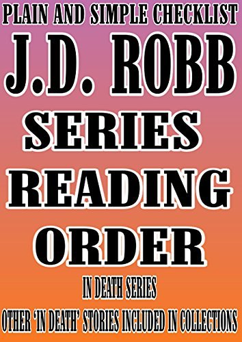 J.D. ROBB : SERIES READING ORDER : PLAIN AND SIMPLE CHECKLIST [IN DEATH SERIES]