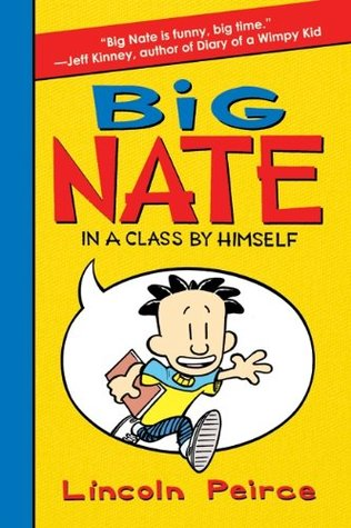 Big Nate: In a Class by Himself (Big Nate Novels, #1)