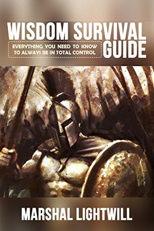 Wisdom Survival Guide: Everything you need to know to always be in total control