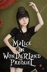 Malice in Wonderland Prequel (Malice in Wonderland #0.5)