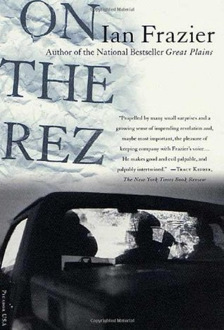 On the Rez by Ian Frazier
