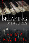 Breaking Measures by Emma Raveling