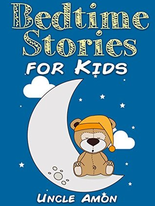 Bedtime Stories For Kids By Uncle Amon