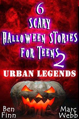 scary halloween stories for teens urban legends by ben finn 23445451