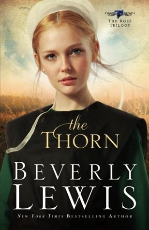 The Thorn by Beverly  Lewis