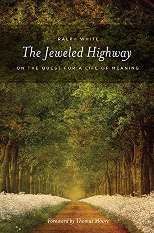 the-jeweled-highway-on-the-quest-for-a-life-of-meaning