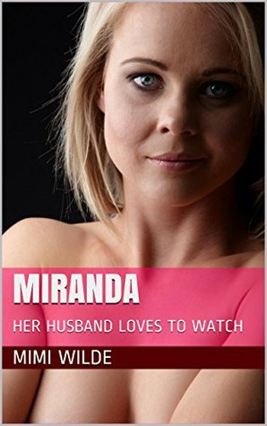 MIRANDA: HER HUSBAND LOVES TO WATCH