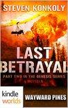 Last Betrayal (Wayward Pines; The Genesis Series #2)