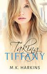 Taking Tiffany (Breaking and Taking #2)