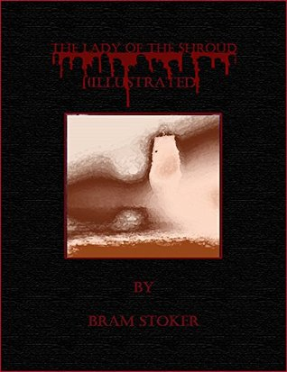 Ebook The Lady of the Shroud (Illustrated) by Bram Stoker read!