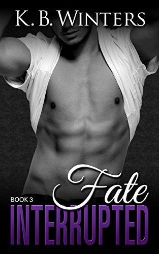 Fate Interrupted: Book 3 (Fate Interrupted, #3)