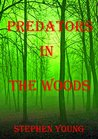 Predators in the Woods