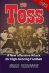 The Toss Revised - A New Offensive Attack for High-Scoring Football