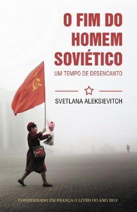 O fim do homem soviético by Svetlana Alexievich
