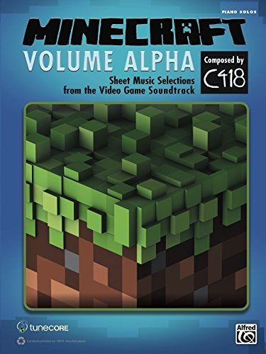 Minecraft: Volume Alpha: Piano Sheet Music Selections from the Video Game Soundtrack