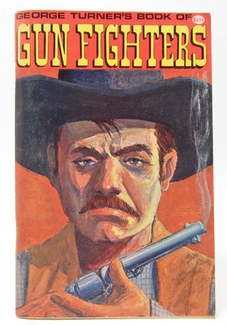 George Turner's Book of Gun Fighters