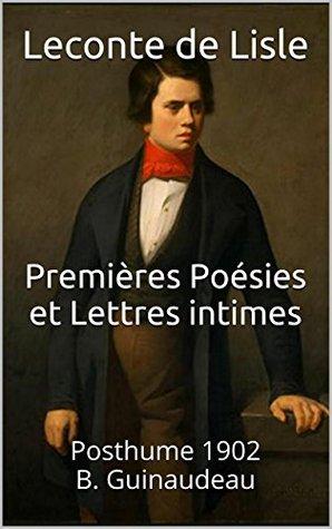 Premières Poésies et Lettres intimes: Posthume 1902 B. Guinaudeau